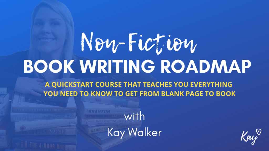 Non-Fiction Book Writing Roadmap Course with Kay Walker
